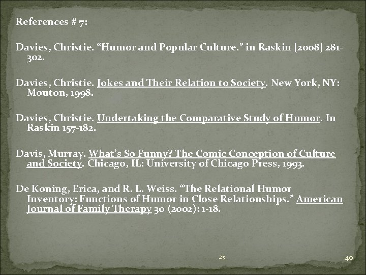 """References # 7: Davies, Christie. """"Humor and Popular Culture. """" in Raskin [2008] 281302."""