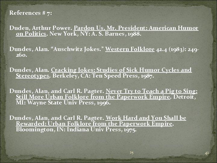 References # 7: Duden, Arthur Power. Pardon Us, Mr. President: American Humor on Politics.