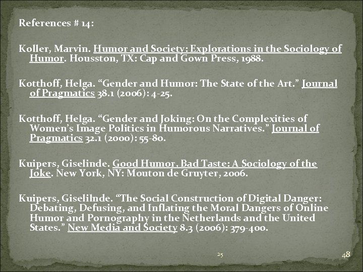 References # 14: Koller, Marvin. Humor and Society: Explorations in the Sociology of Humor.