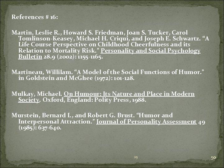 References # 16: Martin, Leslie R. , Howard S. Friedman, Joan S. Tucker, Carol