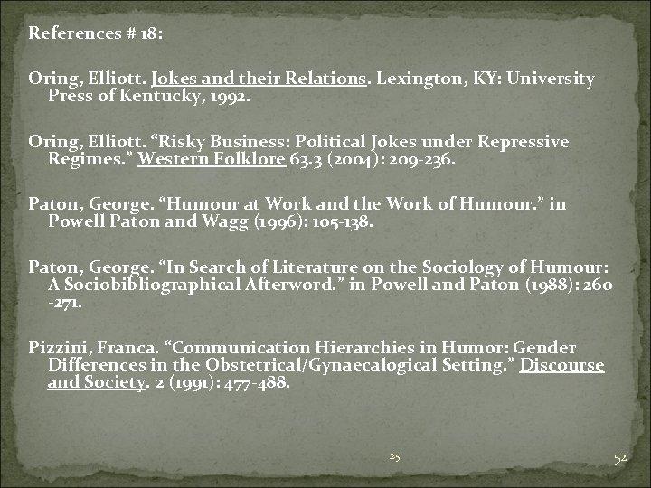 References # 18: Oring, Elliott. Jokes and their Relations. Lexington, KY: University Press of