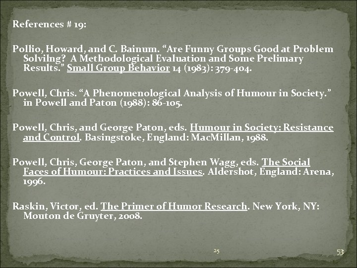 """References # 19: Pollio, Howard, and C. Bainum. """"Are Funny Groups Good at Problem"""