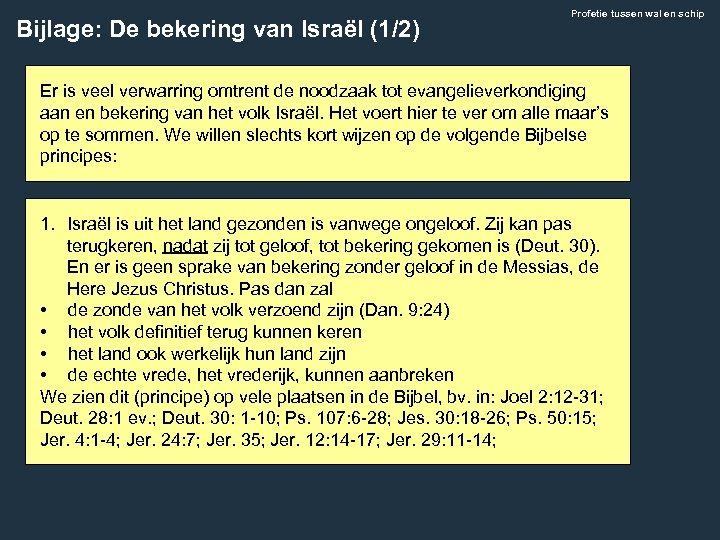 Bijlage: De bekering van Israël (1/2) Profetie tussen wal en schip Er is veel