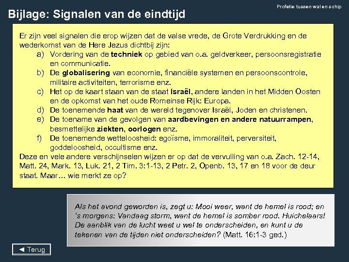 Bijlage: Signalen van de eindtijd Profetie tussen wal en schip Er zijn veel signalen