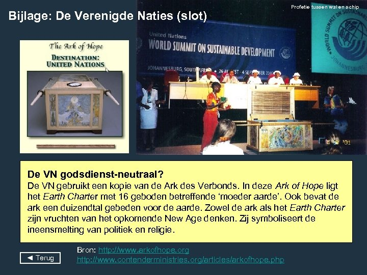Bijlage: De Verenigde Naties (slot) Profetie tussen wal en schip De VN godsdienst-neutraal? De