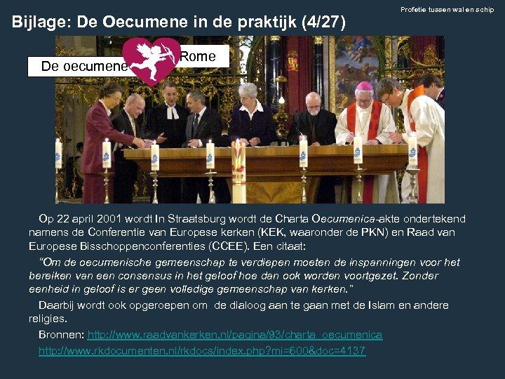 Bijlage: De Oecumene in de praktijk (4/27) De oecumene Profetie tussen wal en schip