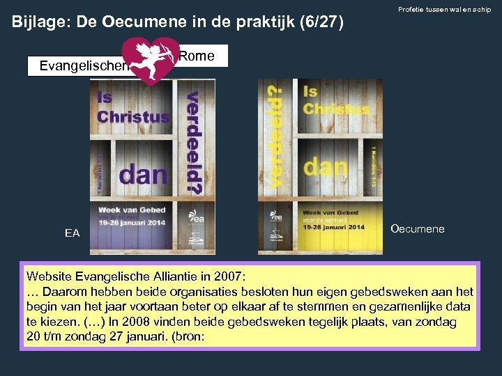 Bijlage: De Oecumene in de praktijk (6/27) Evangelischen EA Profetie tussen wal en schip