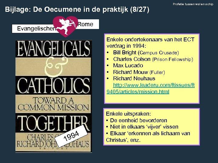Bijlage: De Oecumene in de praktijk (8/27) Evangelischen Profetie tussen wal en schip Rome
