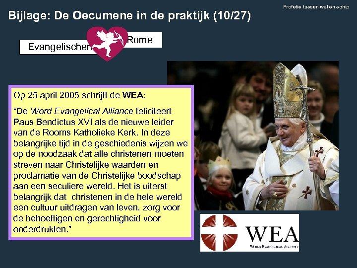 Bijlage: De Oecumene in de praktijk (10/27) Evangelischen Rome Op 25 april 2005 schrijft