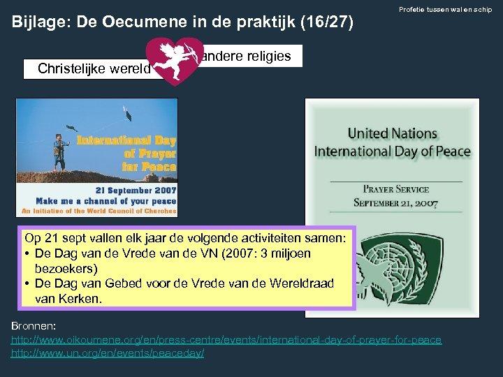 Bijlage: De Oecumene in de praktijk (16/27) Christelijke wereld Profetie tussen wal en schip