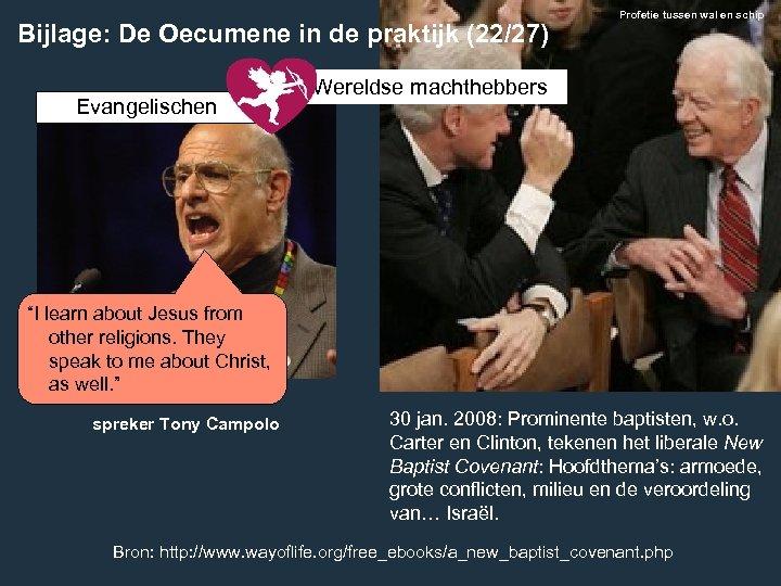 Bijlage: De Oecumene in de praktijk (22/27) Evangelischen Profetie tussen wal en schip Wereldse
