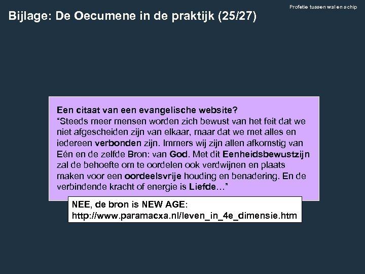 Bijlage: De Oecumene in de praktijk (25/27) Profetie tussen wal en schip Een citaat