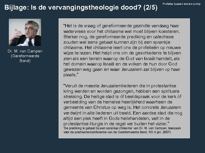 Bijlage: Is de vervangingstheologie dood? (2/5) Dr. M. van Campen (Gereformeerde Bond) Profetie tussen