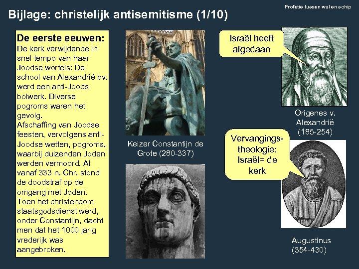 Profetie tussen wal en schip Bijlage: christelijk antisemitisme (1/10) De eerste eeuwen: De kerk