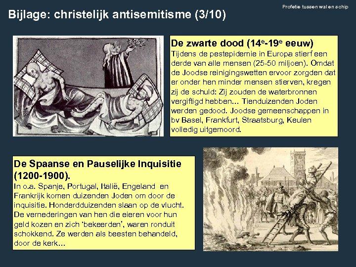 Bijlage: christelijk antisemitisme (3/10) Profetie tussen wal en schip De zwarte dood (14 e-19