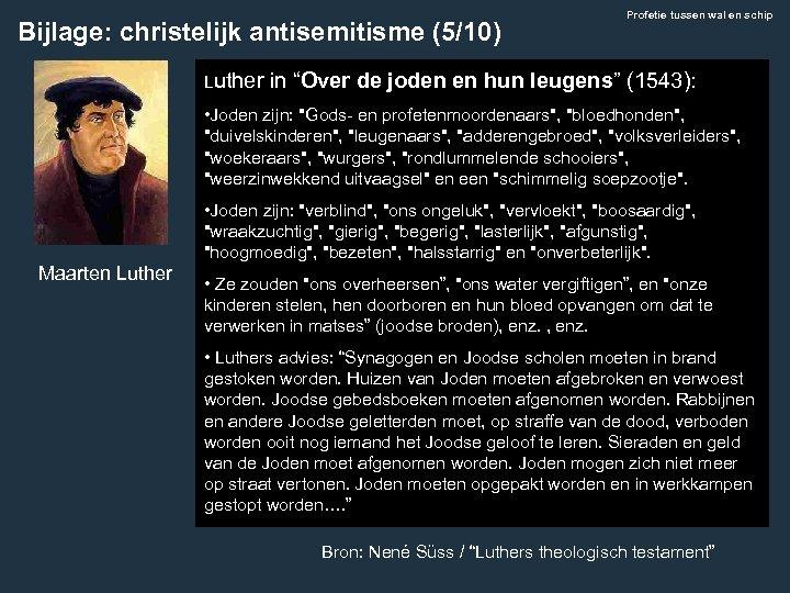 """Bijlage: christelijk antisemitisme (5/10) Luther in """"Over Profetie tussen wal en schip de joden"""