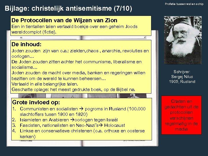 Bijlage: christelijk antisemitisme (7/10) Profetie tussen wal en schip De Protocollen van de Wijzen
