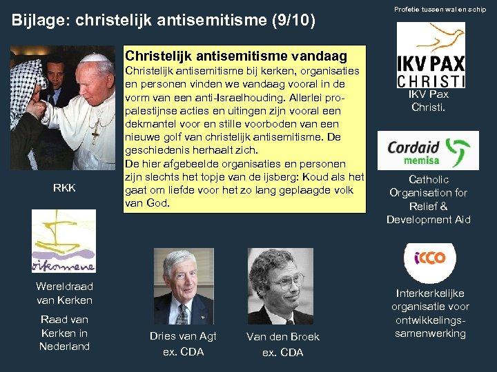 Bijlage: christelijk antisemitisme (9/10) Profetie tussen wal en schip Christelijk antisemitisme vandaag RKK Christelijk