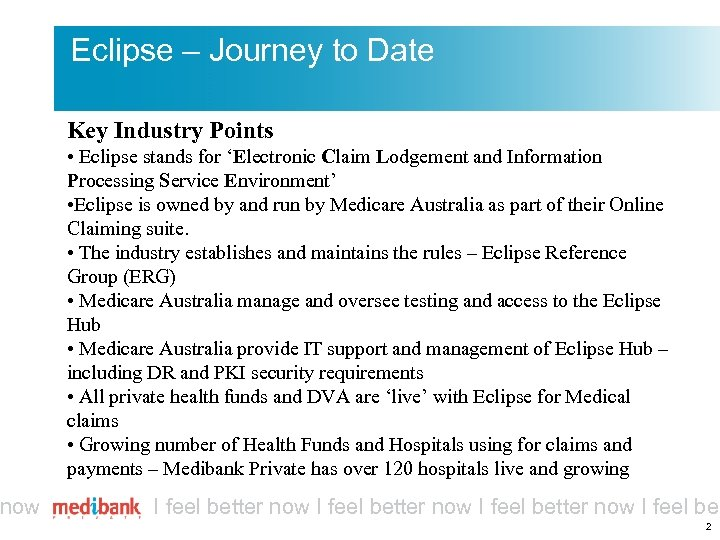 now Eclipse – Journey to Date Key Industry Points • Eclipse stands for 'Electronic