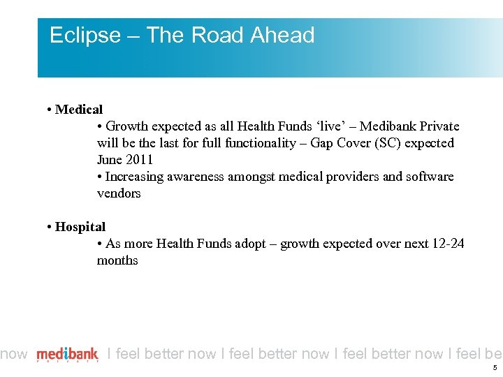 now Eclipse – The Road Ahead • Medical • Growth expected as all Health