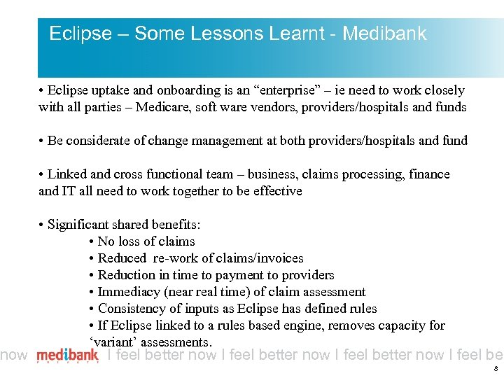 now Eclipse – Some Lessons Learnt - Medibank • Eclipse uptake and onboarding is
