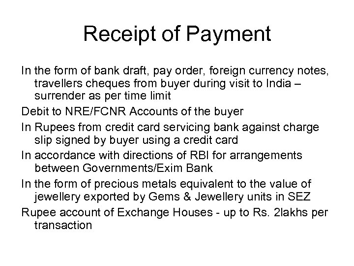 Receipt of Payment In the form of bank draft, pay order, foreign currency notes,