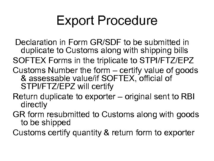 Export Procedure Declaration in Form GR/SDF to be submitted in duplicate to Customs along
