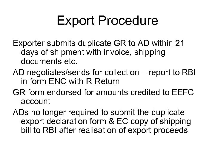 Export Procedure Exporter submits duplicate GR to AD within 21 days of shipment with