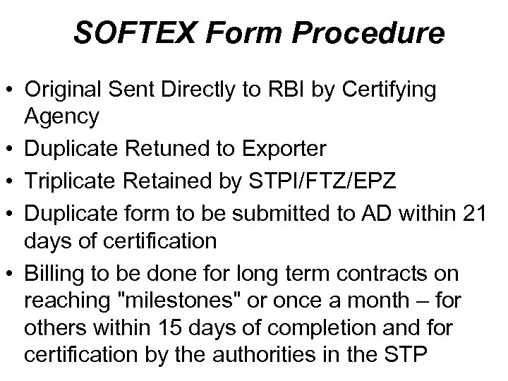 SOFTEX Form Procedure • Original Sent Directly to RBI by Certifying Agency • Duplicate