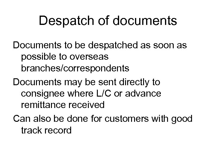 Despatch of documents Documents to be despatched as soon as possible to overseas branches/correspondents