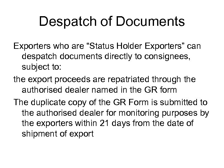 "Despatch of Documents Exporters who are ""Status Holder Exporters"" can despatch documents directly to"