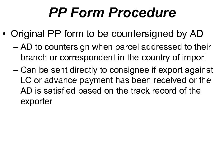 PP Form Procedure • Original PP form to be countersigned by AD – AD