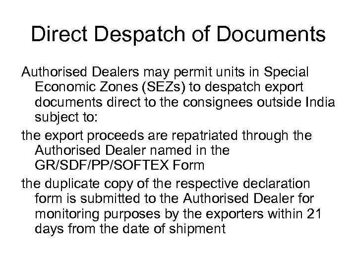 Direct Despatch of Documents Authorised Dealers may permit units in Special Economic Zones (SEZs)