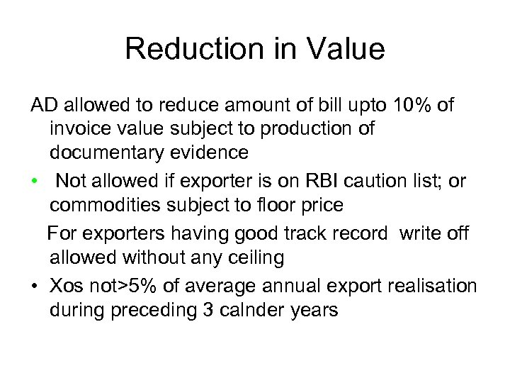 Reduction in Value AD allowed to reduce amount of bill upto 10% of invoice