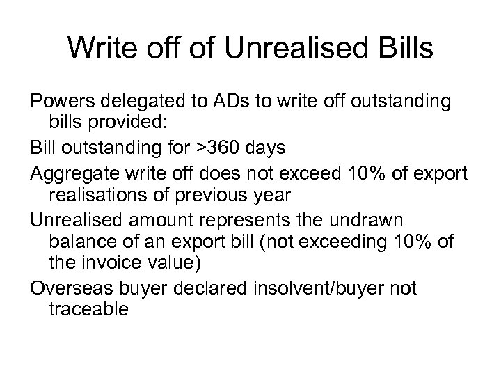 Write off of Unrealised Bills Powers delegated to ADs to write off outstanding bills