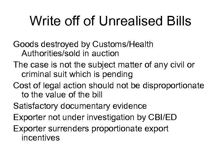 Write off of Unrealised Bills Goods destroyed by Customs/Health Authorities/sold in auction The case