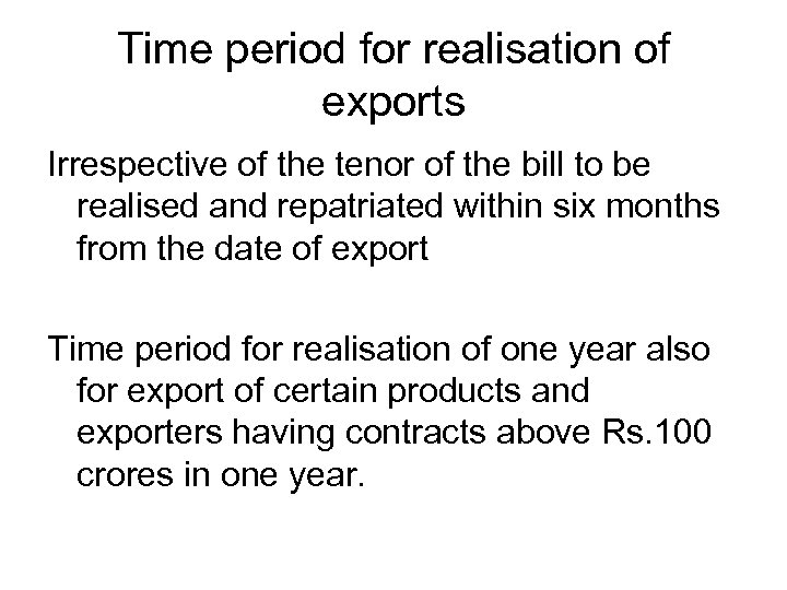 Time period for realisation of exports Irrespective of the tenor of the bill to