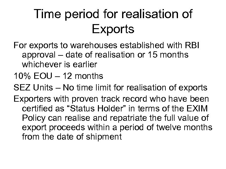 Time period for realisation of Exports For exports to warehouses established with RBI approval