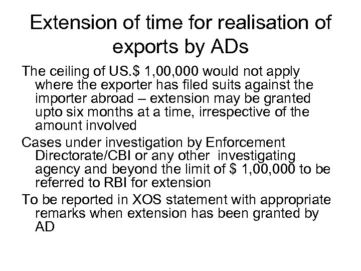 Extension of time for realisation of exports by ADs The ceiling of US. $