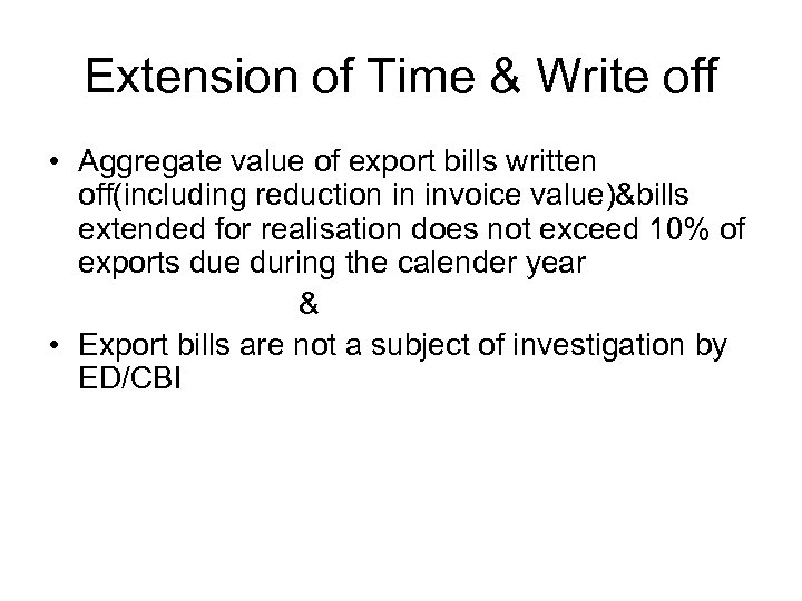 Extension of Time & Write off • Aggregate value of export bills written off(including
