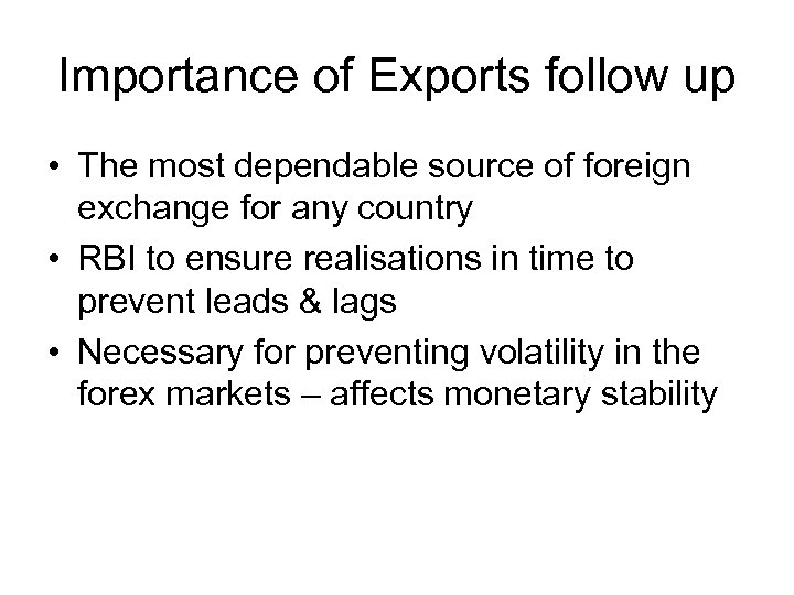 Importance of Exports follow up • The most dependable source of foreign exchange for