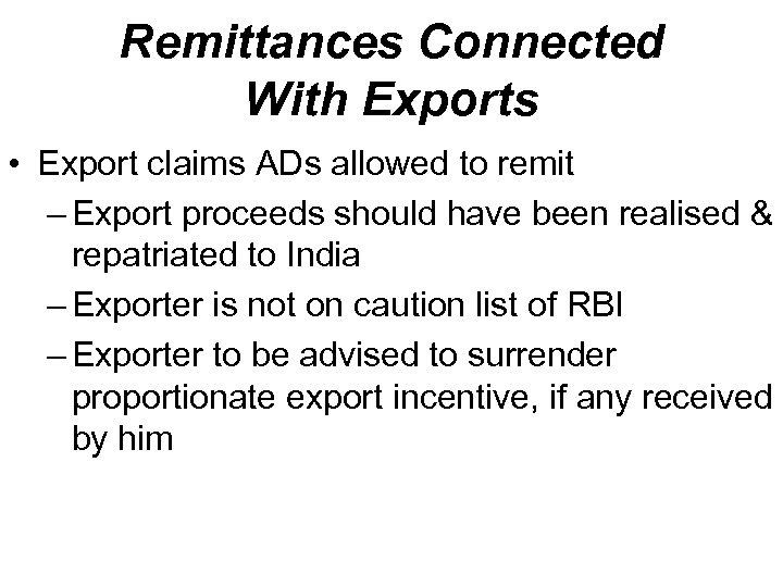 Remittances Connected With Exports • Export claims ADs allowed to remit – Export proceeds