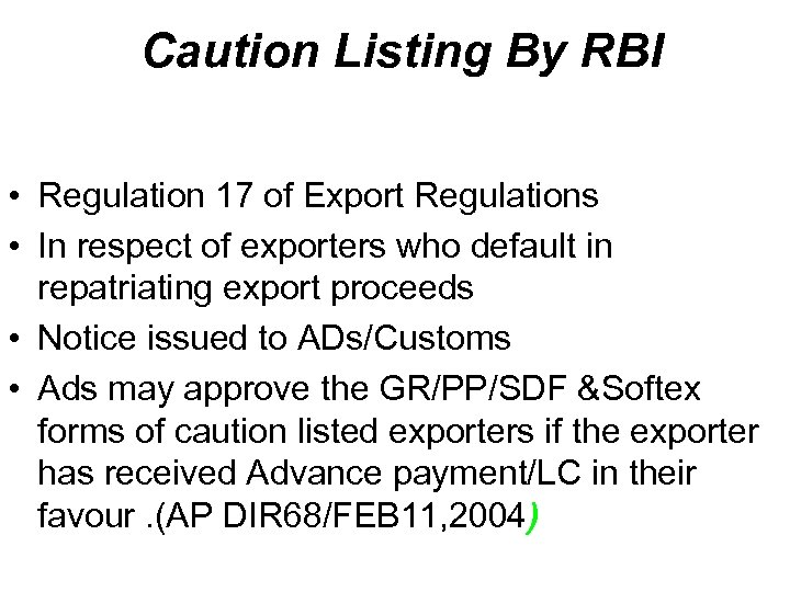 Caution Listing By RBI • Regulation 17 of Export Regulations • In respect of