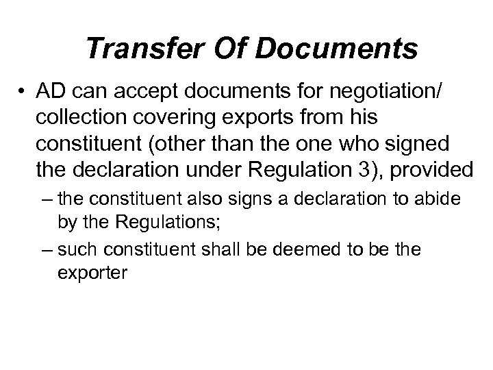 Transfer Of Documents • AD can accept documents for negotiation/ collection covering exports from