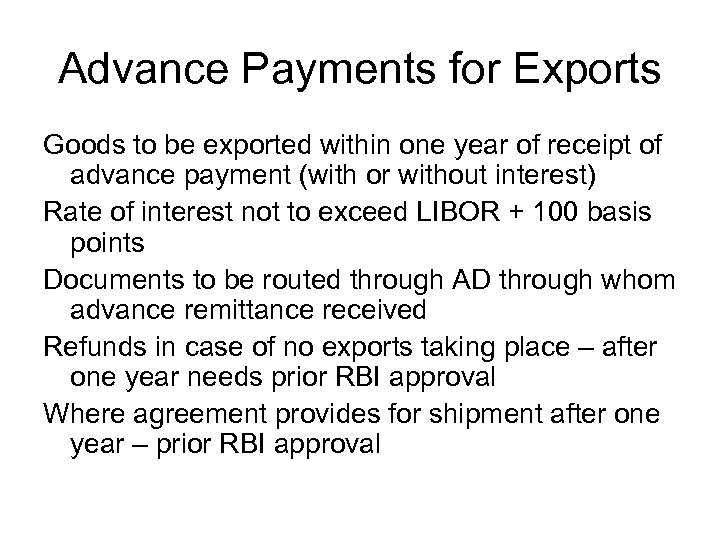 Advance Payments for Exports Goods to be exported within one year of receipt of