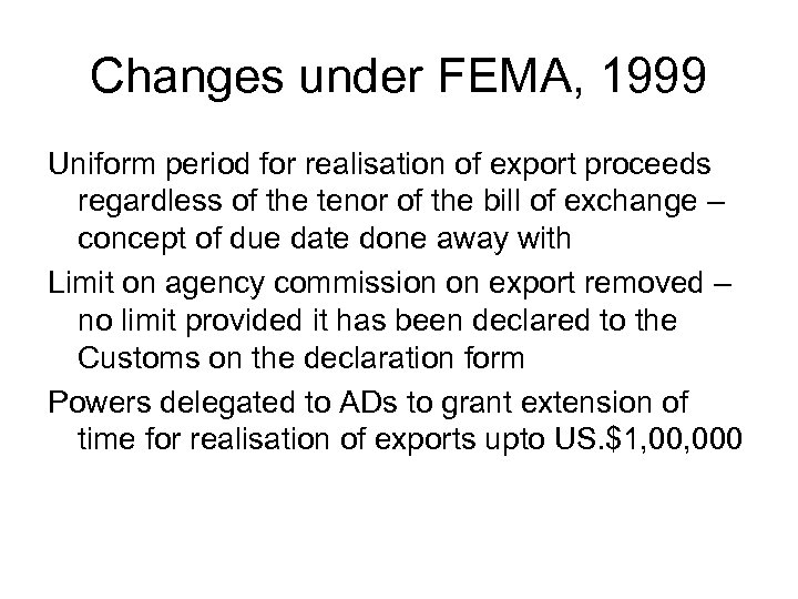 Changes under FEMA, 1999 Uniform period for realisation of export proceeds regardless of the