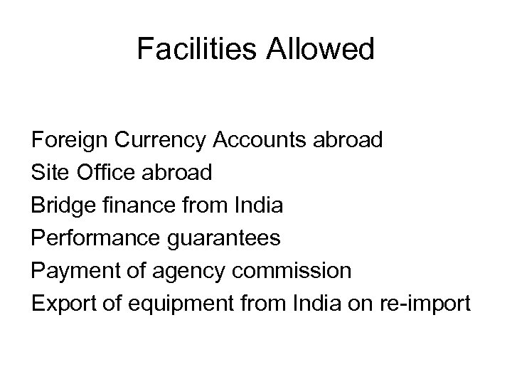Facilities Allowed Foreign Currency Accounts abroad Site Office abroad Bridge finance from India Performance