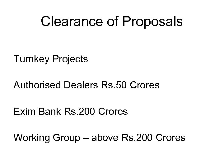 Clearance of Proposals Turnkey Projects Authorised Dealers Rs. 50 Crores Exim Bank Rs. 200