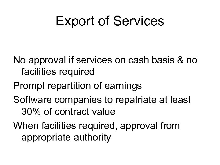 Export of Services No approval if services on cash basis & no facilities required