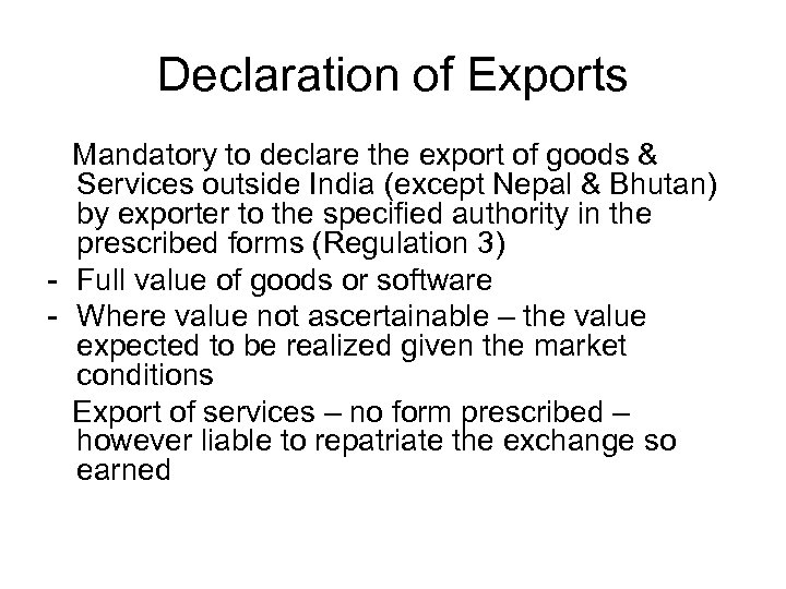 Declaration of Exports Mandatory to declare the export of goods & Services outside India